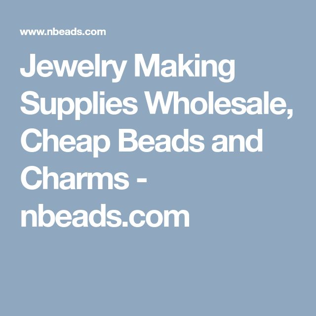 Jewelry Making Supplies Wholesale, Cheap Beads and Charms - nbeads.com
