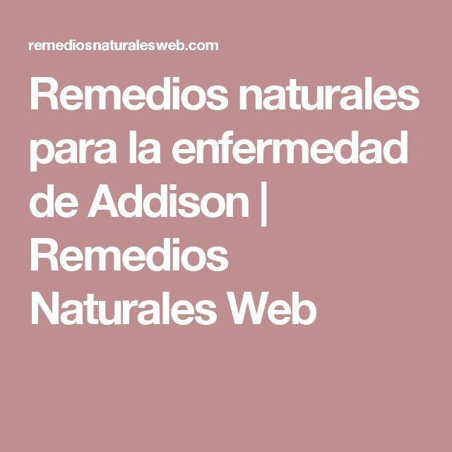 Remedios naturales para la enfermedad de Addison | Remedios Naturales Web
