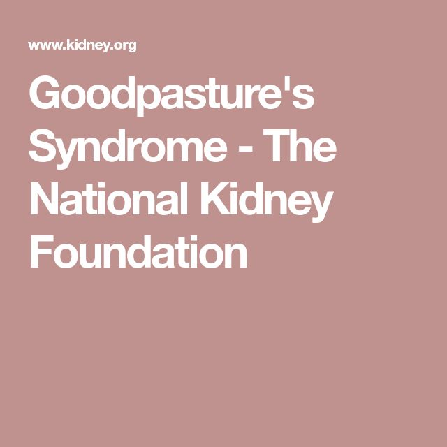 Goodpasture's Syndrome - The National Kidney Foundation