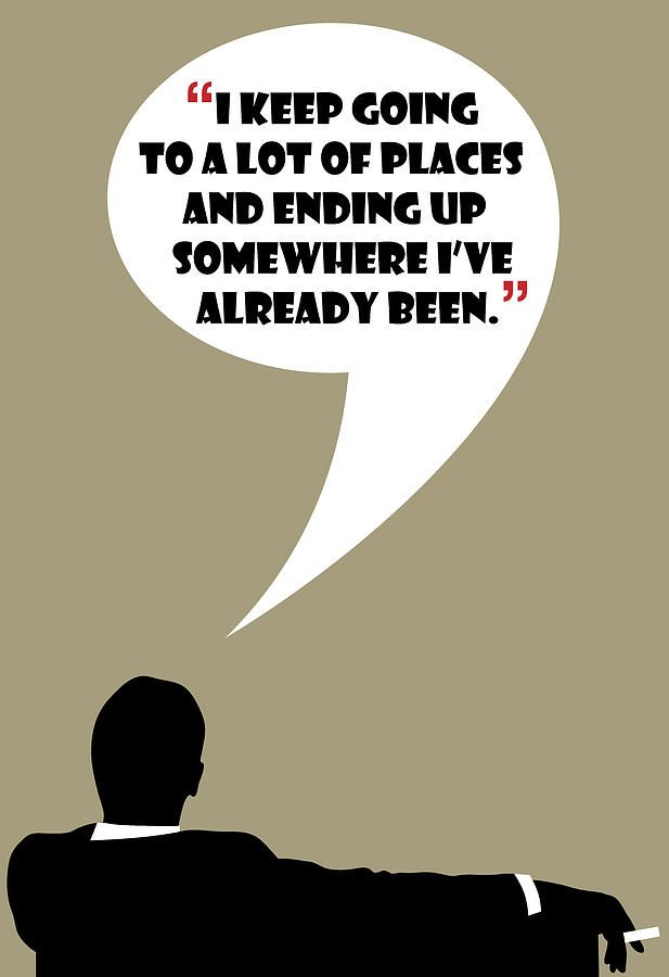 Ending Up Somewhere By Don Draper Painting #madmen #dondraper #jonhamm #dondraperquotes #madmenquotes #madmenposter #dondraperposter #rogersterling #ads #advertising #wisdom #drawing #art #poster #funny #quotes #draper #donalddraper #tv #tvshow #60s