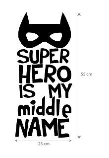 Super hero is my middle name.