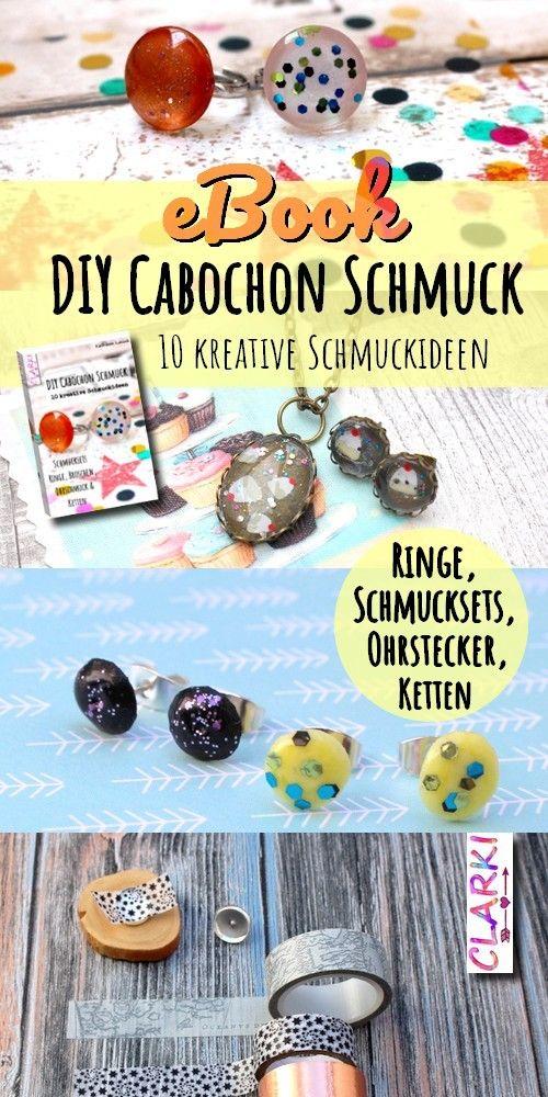 eBook: DIY Cabochon Schmuck – 10 kreative Schmuckideen #schmuck selber machen #easy #do it yourself #cabochon #cabochons