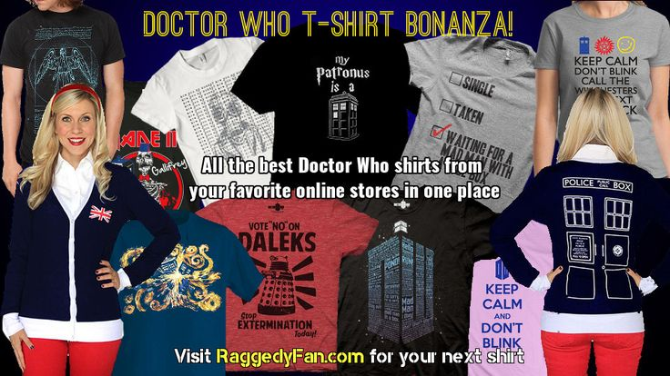 Get the best Doctor Who T-shirts from RaggedyFan.com. Shop and See! http://raggedyfan.com/category/doctor-who-clothes/doctor-who-t-shirts/