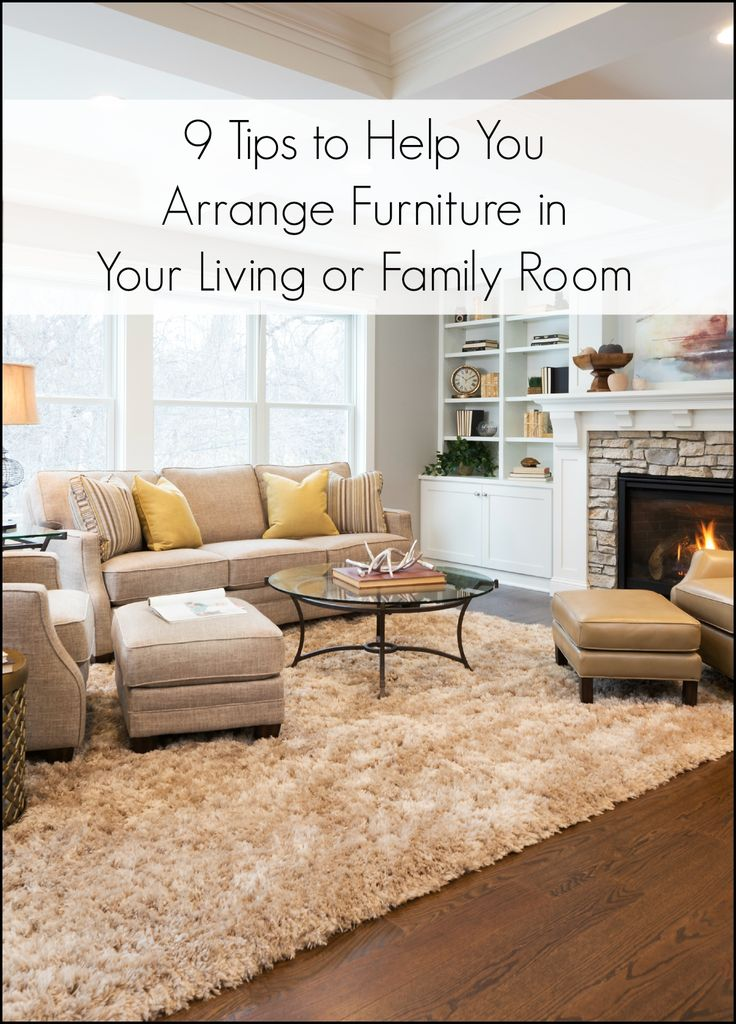 9 tips for arranging furniture in a living room or family for Simple living room arrangement ideas
