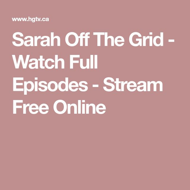 Sarah Off The Grid - Watch Full Episodes - Stream Free Online