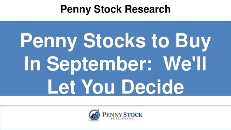 Looking for the best penny stocks to buy in September?  Here are 3 tips, a penny stock to avoid, and some advice from a legend.