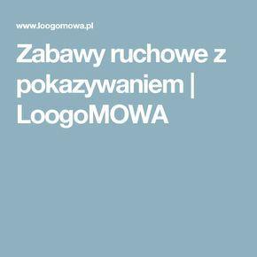 Zabawy ruchowe z pokazywaniem | LoogoMOWA