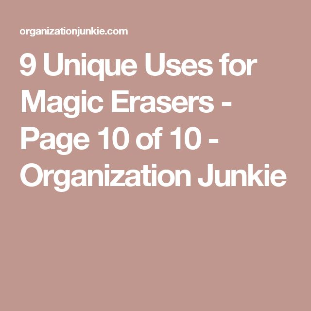 9 Unique Uses for Magic Erasers - Page 10 of 10 - Organization Junkie
