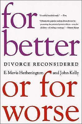 For Better or for Worse : Divorce Reconsidered by E. Mavis Hetherington and John