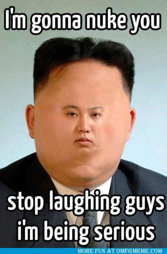 Kim Jong Un Im Gonna Nuke You Funny Pictures Meme Jokes
