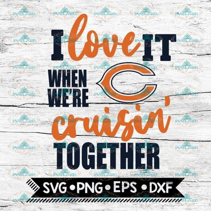Download Chicago Bears I Love It When We're Cruisin Together Svg ...