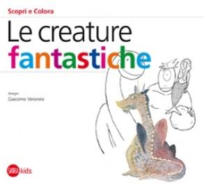 """Cristina Cappa Legora, """"Le creature fantastiche"""", disegni di Giacomo Veronesi, 2011"""