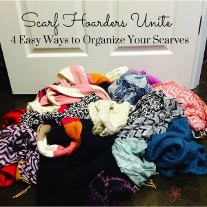 Scarf Hoarders Unite {4 easy ways to organize your scarves}   Red Stick Moms Blog {www.citymomsblog.com}