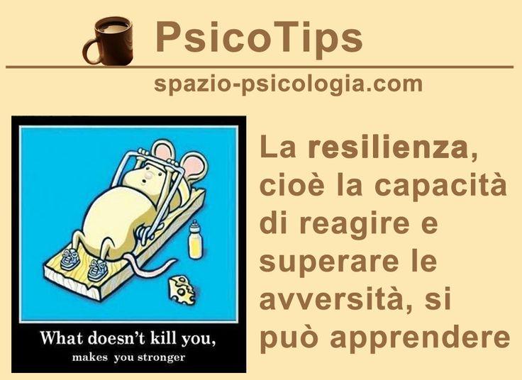 Sapete cos'è la #resilienza? Eccovi alcuni consigli pratici per apprendere questa capacità!  #benessere