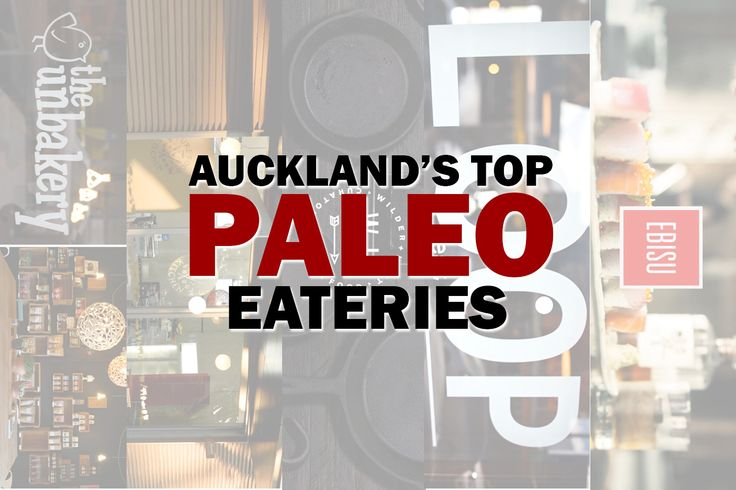 Auckland's Top 5 Paleo Eateries - The best places to go to find Paleo options or a full Paleo menu ♥