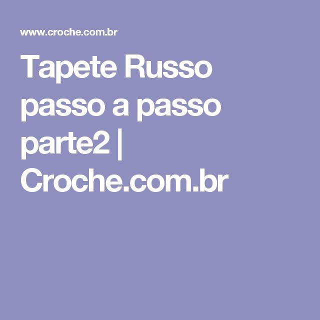 Tapete Russo passo a passo parte2 | Croche.com.br