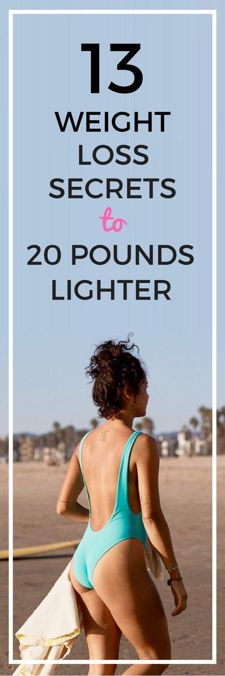 13 weight loss secrets to shed 20 pounds fast.