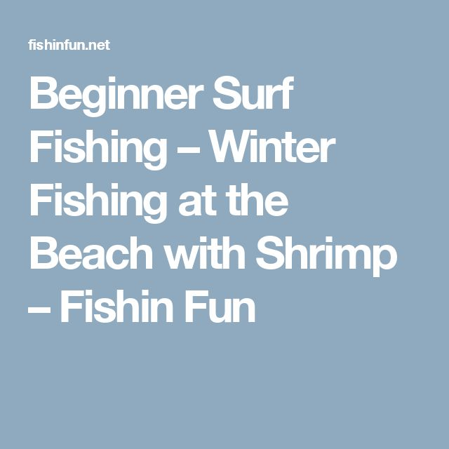 Beginner Surf Fishing – Winter Fishing at the Beach with Shrimp – Fishin Fun