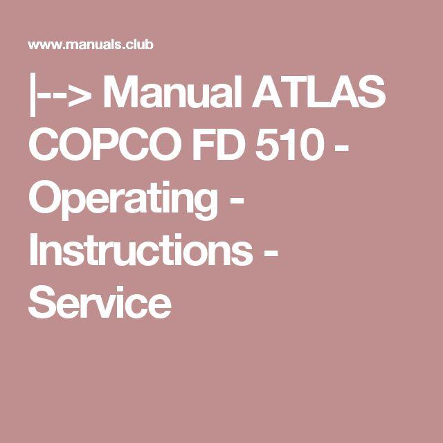 |--> Manual ATLAS COPCO FD 510 - Operating - Instructions - Service