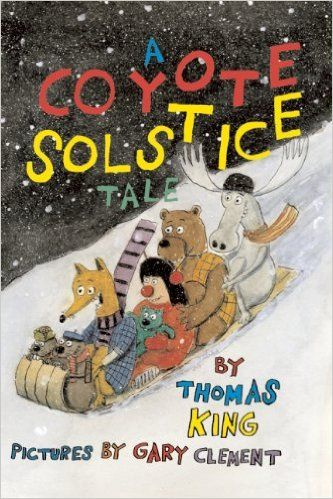 A Coyote Solstice Tale: Thomas King, Gary Clement: 9780888999290: Books - Amazon.ca