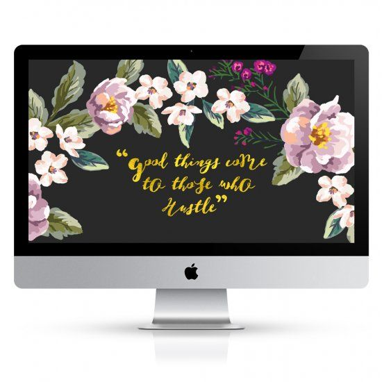 You get what you hustle for. Get this floral desktop wallpaper for free to motivate you to work harder and beat down post-vacation blues.