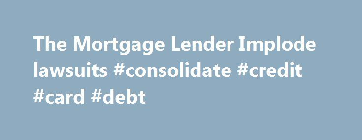 """The Mortgage Lender Implode lawsuits #consolidate #credit #card #debt http://debt.nef2.com/the-mortgage-lender-implode-lawsuits-consolidate-credit-card-debt/  #debt consolidation # Housing Economic Crisis News Picks """"Great Outsider"""" Trump Goes For Easy Straw-Man """"Political"""" Critique of Fed – [2016-09-18] – """"Donald Trump created controversy when he blasted Yellen. But, really, he should have gone a lot further. He is attacking Yelle. China Not Delivering on Economic Reform Promises As Excess…"""