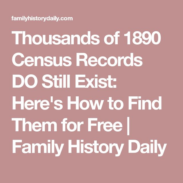 Thousands of 1890 Census Records DO Still Exist: Here's How to Find Them for Free   Family History Daily