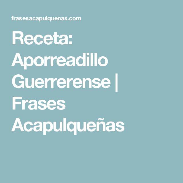 Receta: Aporreadillo Guerrerense | Frases Acapulqueñas