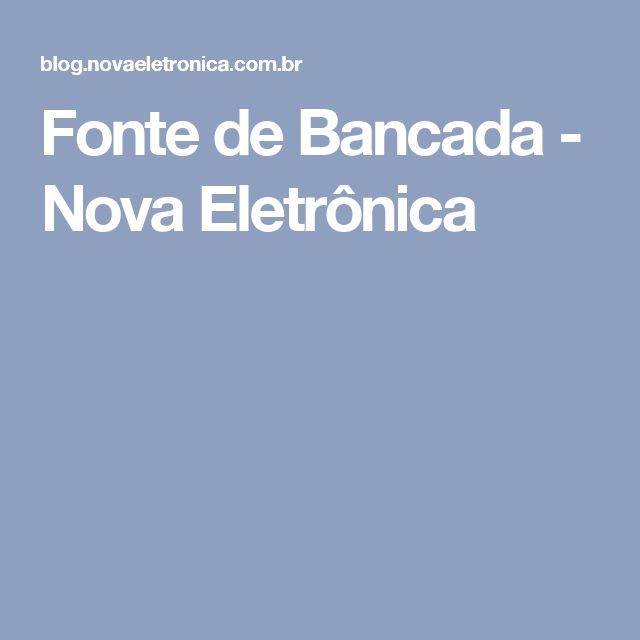 Fonte de Bancada - Nova Eletrônica
