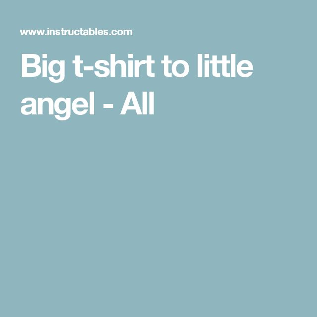 Big t-shirt to little angel - All