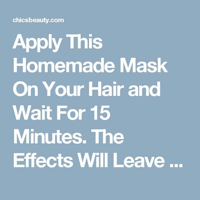 Apply This Homemade Mask On Your Hair and Wait For 15 Minutes. The Effects Will Leave You Breathless!