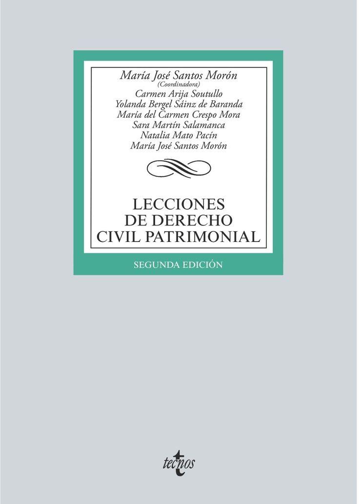 Lecciones de derecho civil patrimonial / María José Santos Morón (coordinadora) ; autoras, Carmen Arija Soutullo ... [et al.]. Tecnos, 2017