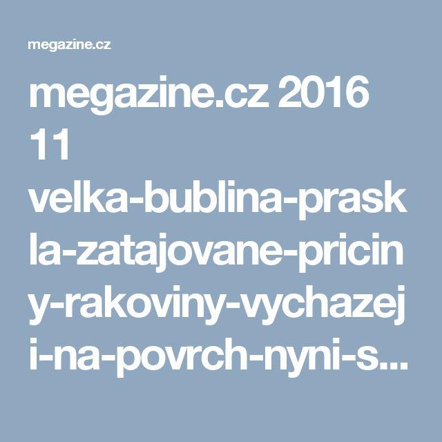 megazine.cz 2016 11 velka-bublina-praskla-zatajovane-priciny-rakoviny-vychazeji-na-povrch-nyni-se-muzete-pripravit