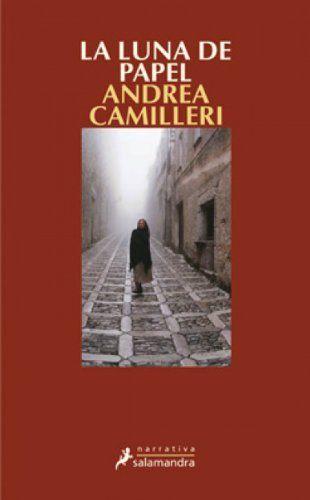 La Luna de papel / Andrea Camilleri ; traducción del italiano de María Antonia Menini Pagès