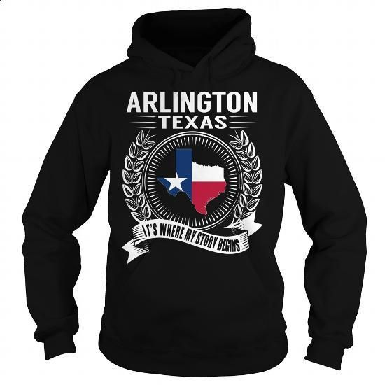 Arlington, Texas - Its Where My Story Begins - #sweatshirt #t shirt. BUY NOW => https://www.sunfrog.com/States/Arlington-Texas--Its-Where-My-Story-Begins-Black-Hoodie.html?60505