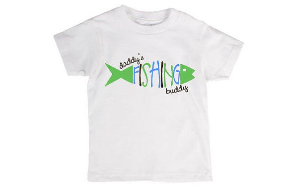 Daddy 39 s fishing buddy boy 39 s or girl 39 s t shirt or baby for Fishing shirt onesie