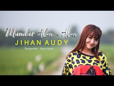 Jihan Audy Mundur Alon Alon Official Music Video Youtube In 2020