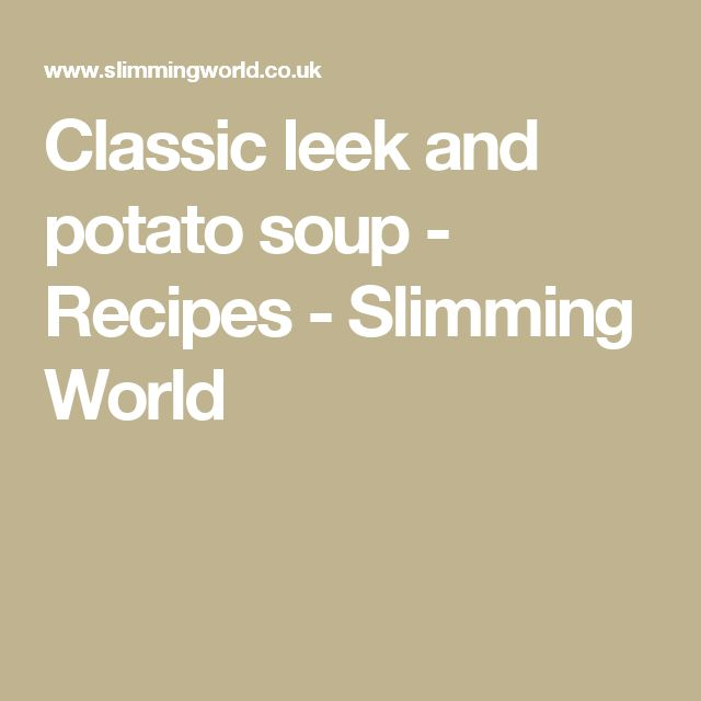 Classic leek and potato soup - Recipes - Slimming World