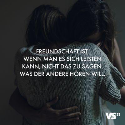 Visual Statements® Freundschaft ist, wenn man es sich leisten kann, nicht das zu sagen, was der andere hören will. Sprüche / Zitate / Quotes/ Freun…