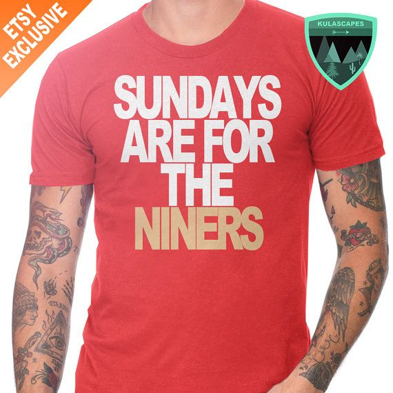 San Francisco 49ers Shirt, Sundays are for the Niners Shirt, Niners Shirt, Sundays are for the 49ers Shirt, San Francisco 49ers Gift, 49ers