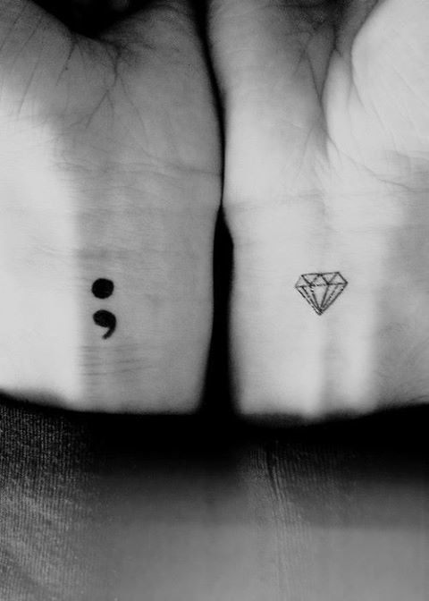 tiny tattoos! diamond to show strength, semi colon to symbolize pausing but never stopping as we journey on