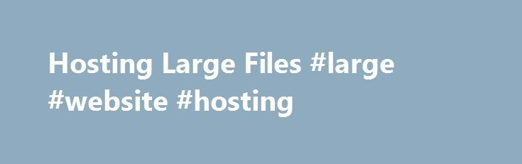 Hosting Large Files #large #website #hosting http://malta.remmont.com/hosting-large-files-large-website-hosting/  # Hosting Large Files If you plan to incorporate large files (generally audio or video files) into your Moodle course, consider hosting them elsewhere and linking to them in Moodle rather than uploading them to Moodle directly. Hosting large files with cloud services designed to support them helps keep Moodle light and fast! It also means that when you copy a course from one…