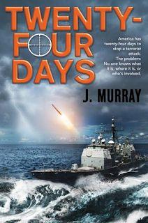 Discarded Darlings: Twenty-Four Days by J. Murray