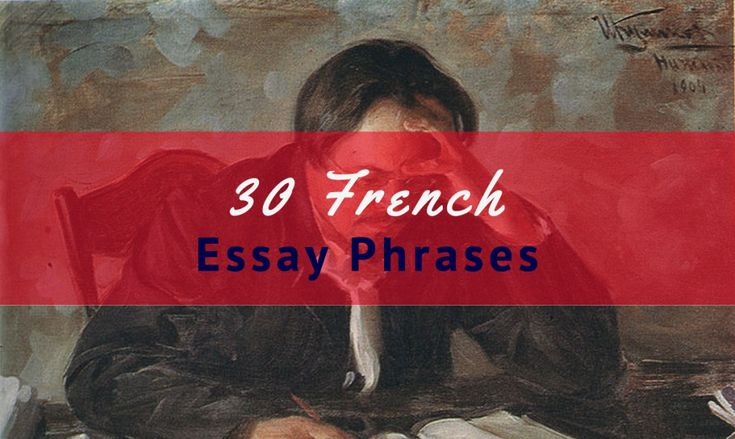 30 useful French essay phrases that will help learners gain confidence in writing via Talk in French