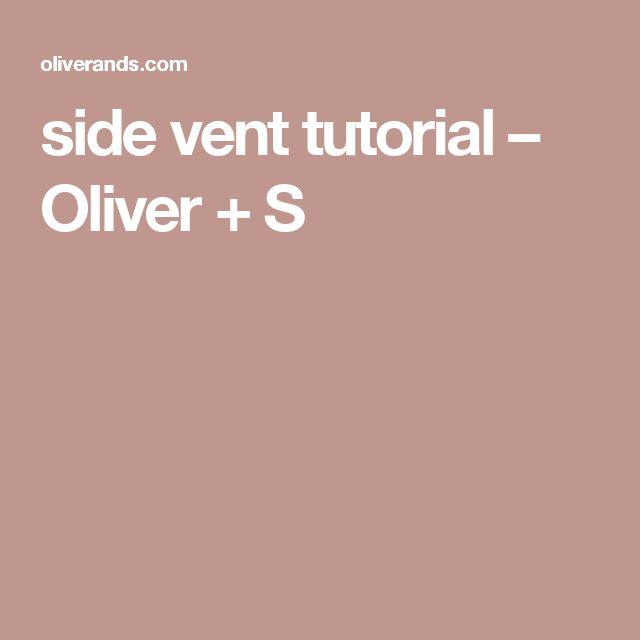 side vent tutorial – Oliver + S