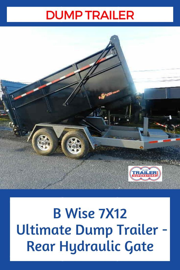B Wise 7 X 12 Ultimate Dump Trailer Rear Hydraulic Gate Dump Trailers Hydraulic Spare Tire Mount