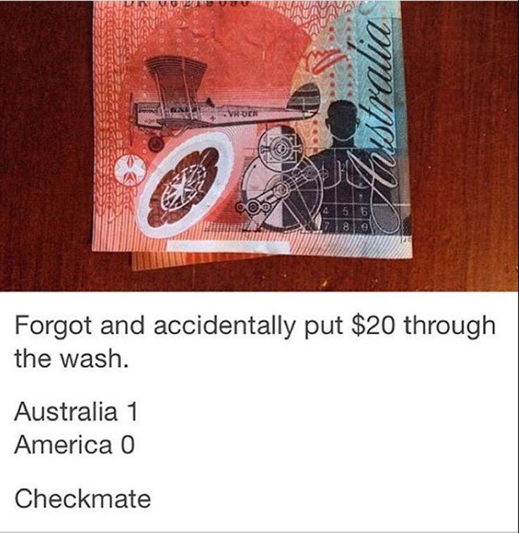 But my American money is perfectly fine after it's been in the wash ??