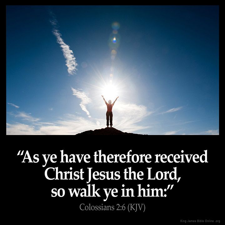 Colossians 2:6 As ye have therefore received Christ Jesus the Lord so walk ye in him: Colossians 2:6 (KJV) from King James Version Bible (KJV Bible) http://ift.tt/204606W Filed under: Bible Verse Pic Tagged: Bible Bible Verse Bible Verse Image Bible Verse Pic Bible Verse Picture Colossians 2:6 Daily Bible Verse Image King James Bible King James Version KJV KJV Bible KJV Bible Verse Pic Picture Verse #KingJamesVersion #KingJamesBible #KJVBible #KJV #Bible #BibleVerse #BibleVerseImage…