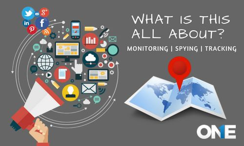 Monitoring! Spying! & Tracking: What's this all about?