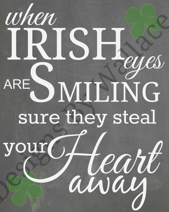 When Irish Eyes Are Smiling Sure To Steal Your by DesignsByWallace, $5.00
